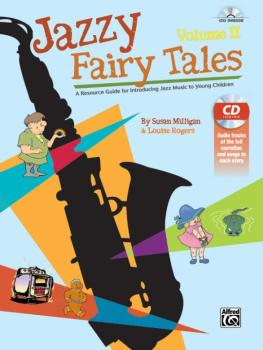 Jazzy Fairy Tales, Volume II: A Resource Guide for Introducing Jazz Mu (AL-00-44281)