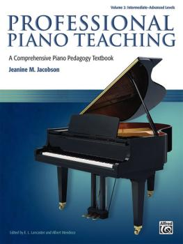 Professional Piano Teaching, Volume 2: A Comprehensive Piano Pedagogy  (AL-00-37608)