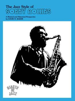 The Jazz Style of Sonny Rollins (Tenor Saxophone): A Musical and Histo (AL-00-SB99)