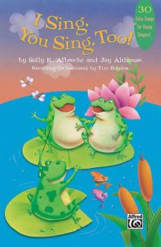 I Sing, You Sing, Too!: 30 Echo Songs for Young Singers (AL-00-28854)