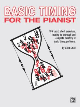 Basic Timing for the Pianist: 105 Short, Short Exercises Leading to Th (AL-00-517)