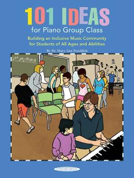 101 Ideas for Piano Group Class: Building an Inclusive Music Community (AL-00-40250)