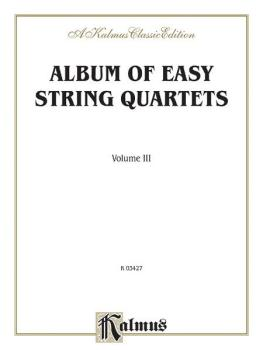 Album of Easy String Quartets, Volume III (Pieces by Bach, Haydn, Moza (AL-00-K03427)