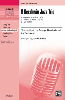 A Gershwin Jazz Trio: 1. Nice Work if You Can Get It 2. Someone to Wat (AL-00-35568)