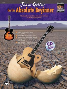 Jazz Guitar for the Absolute Beginner: Absolutely Everything You Need  (AL-00-22875)