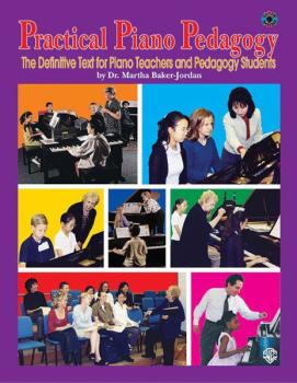 Practical Piano Pedagogy: The Definitive Text for Piano Teachers and P (AL-00-ELM03004A)
