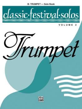 Classic Festival Solos (B-flat Trumpet), Volume 2 Solo Book (AL-00-EL03887)