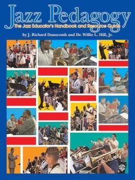 Jazz Pedagogy: The Jazz Educator's Handbook and Resource Guide (AL-00-0582B)