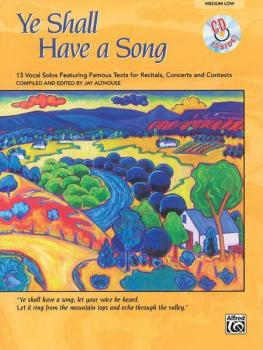 Ye Shall Have a Song: 13 Vocal Solos Featuring Famous Texts (AL-00-23010)
