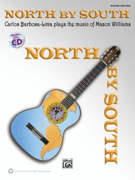 North by South: Carlos Barbosa-Lima Plays the Music of Mason Williams (AL-00-39410)