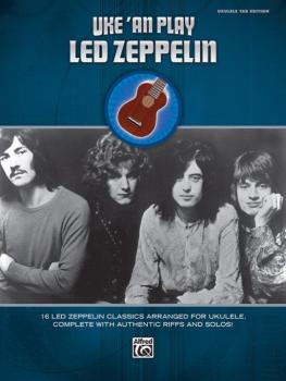 Uke 'An Play Led Zeppelin: 16 Led Zeppelin Classics Arranged for Ukule (AL-00-39455)
