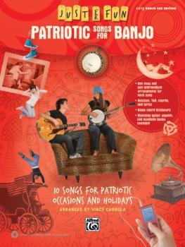 Just for Fun: Patriotic Songs for Banjo: 10 Songs for Patriotic Occasi (AL-00-41060)