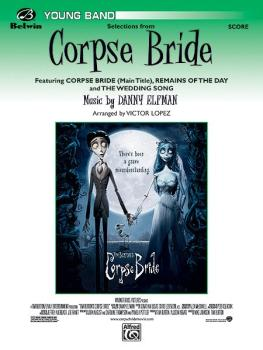 <I>Corpse Bride</I>, Selections from (Featuring: Corpse Bride Main Tit (AL-00-24753S)