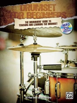 Drumset for Beginners: The Drummers' Guide to Teaching and Learning th (AL-00-20091UK)
