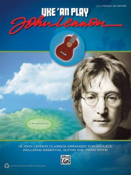 Uke 'An Play John Lennon: 18 John Lennon Classics Arranged for Ukulele (AL-00-42302)