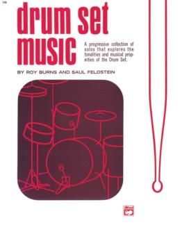 Drum Set Music: A Progressive Collection of Solos That Explores the To (AL-00-129)