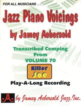 Jazz Piano Voicings (Transcribed Comping from <i>Volume 70 Killer Joe  (AL-24-KJP)