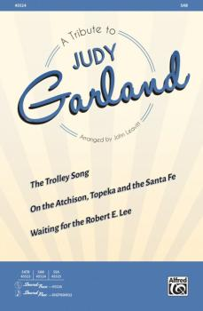 A Tribute to Judy Garland: The Trolley Song / On the Atchison, Topeka  (AL-00-45524)