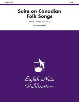 Suite on Canadian Folk Songs (AL-81-CB2690)