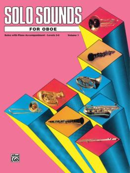 Solo Sounds for Oboe, Volume I, Levels 3-5 (AL-00-EL03330)