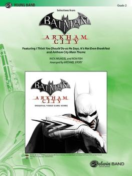<i>Batman: Arkham City,</i> Selections from (Featuring: I Think You Sh (AL-00-38321S)