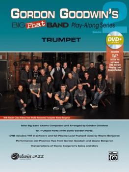 Gordon Goodwin's Big Phat Band Play-Along Series: Trumpet, Volume 2 (AL-00-43709)