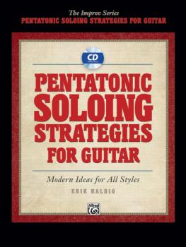Pentatonic Soloing Strategies for Guitar: Modern Ideas for All Styles (AL-00-35302)