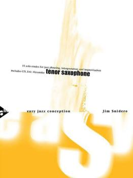 Easy Jazz Conception: Tenor Saxophone: 15 Solo Etudes for Jazz Phrasin (AL-01-ADV14761)