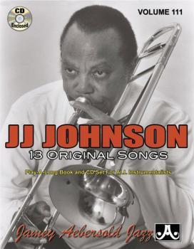Jamey Aebersold Jazz, Volume 111: J. J. Johnson (13 Original Songs) (AL-24-V111DS)