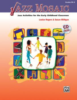Jazz Mosaic: Jazz Activities for the Early Childhood Classroom (AL-00-40772)