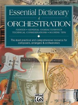 Essential Dictionary of Orchestration: The Most Practical and Comprehe (AL-00-17894)