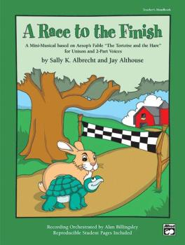 "A Race to the Finish: A Mini-Musical Based on Aesop's Fable ""The Torti (AL-00-22992)"