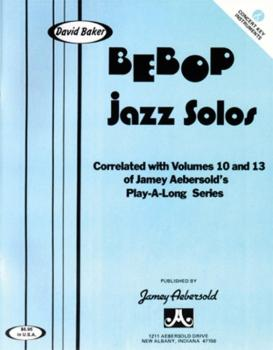 Bebop Jazz Solos: Correlated with <i>Volumes 10</i> & <i>13</i> of the (AL-24-BS-C)