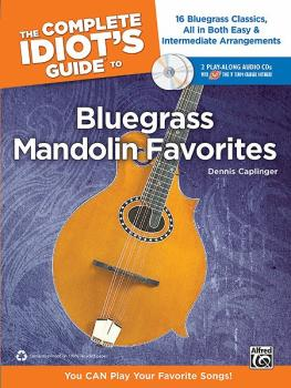 The Complete Idiot's Guide to Bluegrass Mandolin Favorites: You CAN Pl (AL-00-34499)