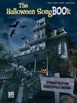 The Halloween SongBOOk: 27 Frightfully Fun Songs to Play and Sing (AL-00-35173)