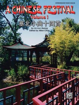 A Chinese Festival, Volume 1: Thirty Pieces in Saibei Folk Style (AL-00-ELM02002)