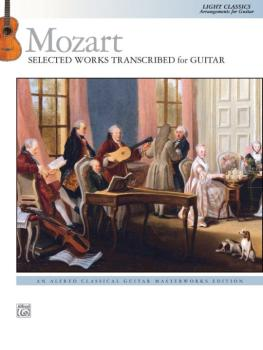 Mozart: Selected Works Transcribed for Guitar: Light Classics Arrangem (AL-00-44013)