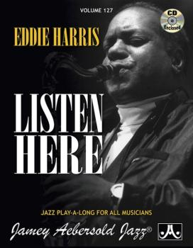 Jamey Aebersold Jazz, Volume 127: Eddie Harris---Listen Here (AL-24-V127DS)