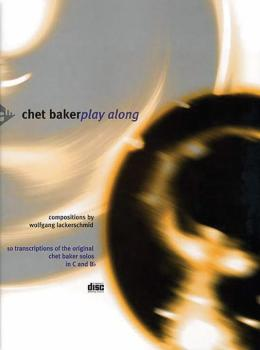 Chet Baker Play Along: 10 Transcriptions of the Original Chet Baker So (AL-01-ADV1107)