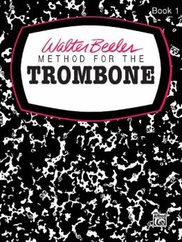 Walter Beeler Method for the Trombone, Book I (AL-00-WB0007)