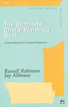 The Complete Choral Warm-Up Book: A Sourcebook for Choral Directors (AL-00-11653)