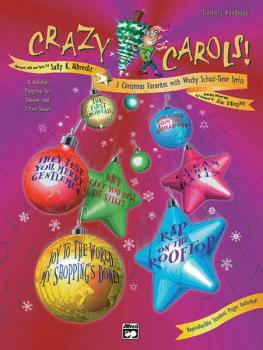 Crazy Carols!: Seven Christmas Favorites with Wacky School-Time Lyrics (AL-00-16975)