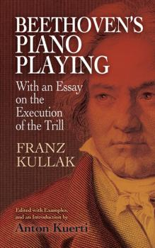Beethoven's Piano Playing (With an Essay on the Execution of the Trill (AL-06-499685)