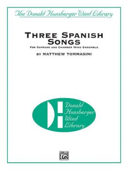 Three Spanish Songs (for Soprano and Wind Ensemble) (AL-00-29638S)