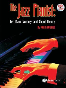 The Jazz Pianist: Left-Hand Voicings and Chord Theory (AL-00-0606B)