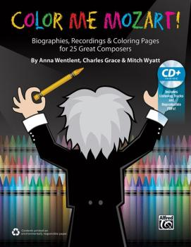 Color Me Mozart!: Biographies, Recordings, and Coloring Pages for 25 G (AL-00-44554)