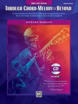 Howard Morgen: Through Chord Melody & Beyond: A Comprehensive Hands-On (AL-00-29037)