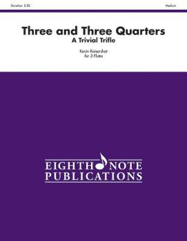 Three and Three Quarters (A Trivial Trifle) (AL-81-F1081)