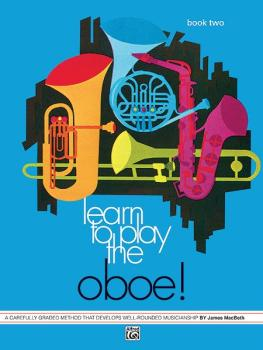 Learn to Play Oboe! Book 2: A Carefully Graded Method That Develops We (AL-00-743)