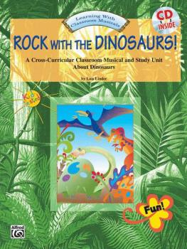 Rock with the Dinosaurs!: A Cross-Curricular Classroom Musical and Stu (AL-00-BMR06017CD)